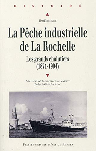 La peche industrielle de La Rochelle Les grands chalutiers 1871: Moulinier Henri