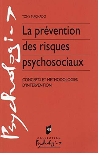 La prevention des risques psychosociaux Concepts et methodologies: Machado Tony