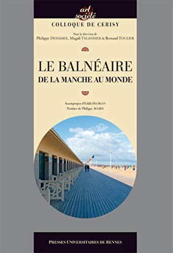 Le balnéaire : De la Manche au: Philippe Duhamel; Magali