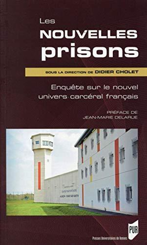 Les nouvelles prisons Enquete sur le nouvel univers carceral: Cholet Didier