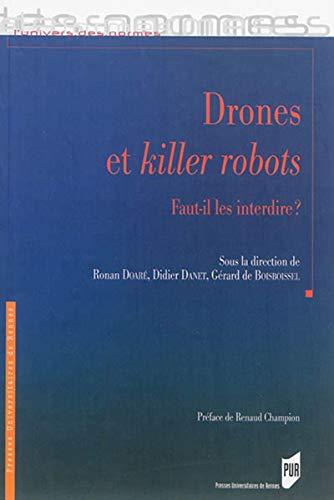 Drones et killer robots Faut-il les interdire: Doare Ronan