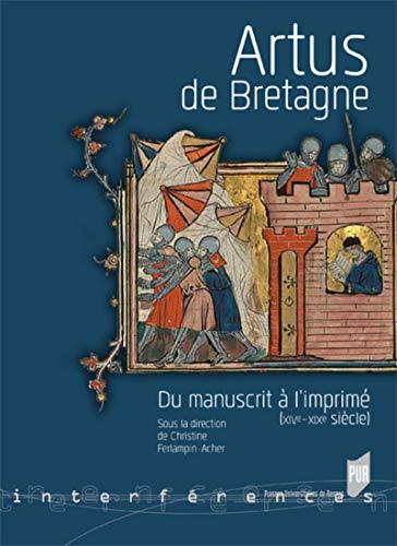 9782753541252: Artus de Bretagne : Du manuscrit à l'imprimé (XIVe-XIXe siècles)