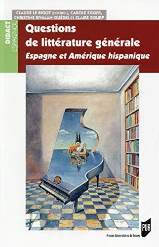 9782753541412: Questions de littérature générale : Espagne et Amérique hispanique