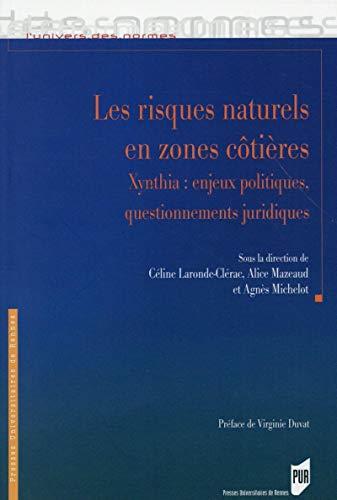 9782753541849: Les risques naturels en zones côtières : Xynthia : enjeux politiques, questionnements juridiques