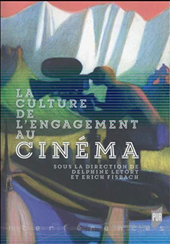 La culture de l'engagement au cinema: Letort Delphine