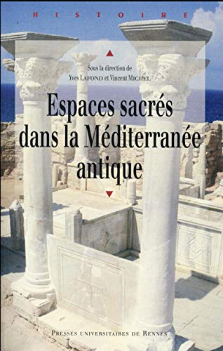 Espaces sacres dans la Mediterranee antique Actes du colloque: Collectif