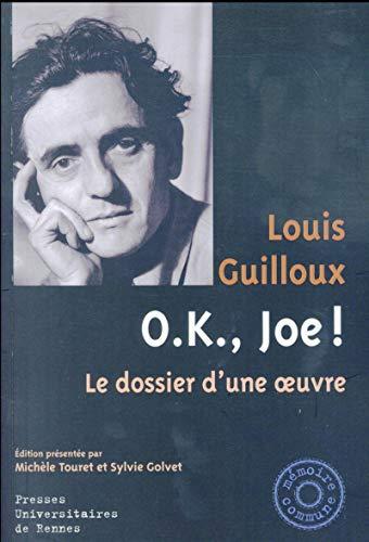 OK Joe Le dossier d'une oeuvre: Guilloux Louis