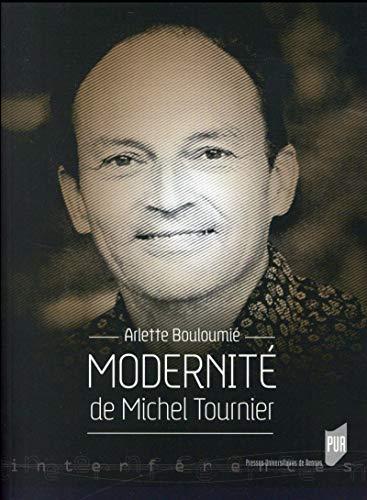 Modernite de Michel Tournier: Bouloumie Arlette