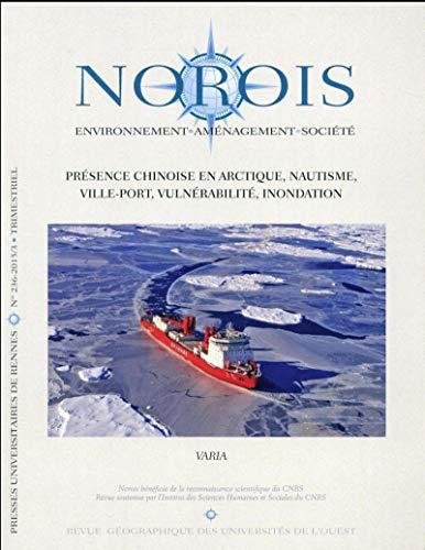 Norois No 236 Presence chinoise en Arctique nautisme ville port: Collectif