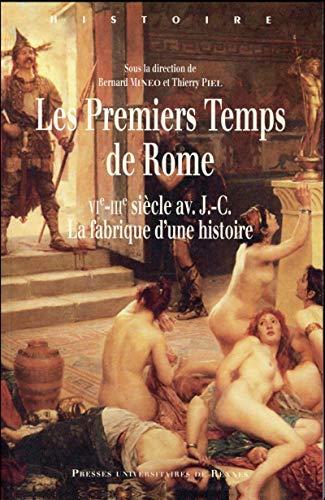 Les premiers temps de Rome VIe IIIe siecle av J.C. La fabrique: Mineo Bernard