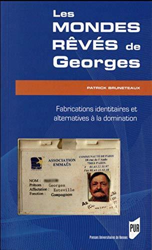 Les mondes reves de Georges Fabrications identitaires et alterna: Bruneteaux Patrick