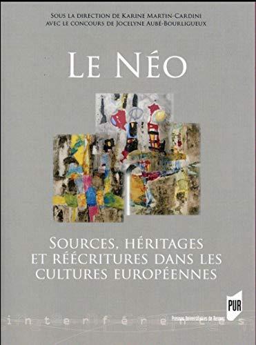Le neo Sources heritages et reecritures dans les cultures euro: Martin Cardini Karine
