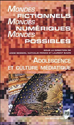 Mondes fictionnels mondes numeriques mondes possibles Adolescen: Besson Anne