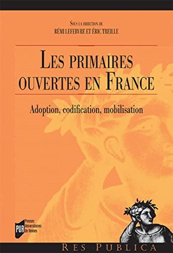 Les primaires ouvertes en France : Adoption,: Lefebvre, Rémi/ Treille,