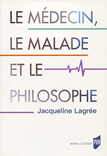 LE MEDECIN LE MALADE ET LE PHILOSOPHE: LAGREE JACQUELINE