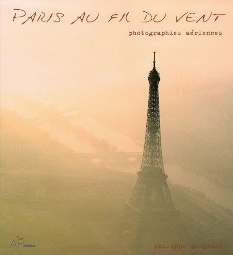 9782753700567: Paris au Fil du Vent: Paris from the Sky