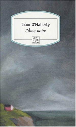 L'Âme noire (Motifs) (French Edition): Liam O'flaherty