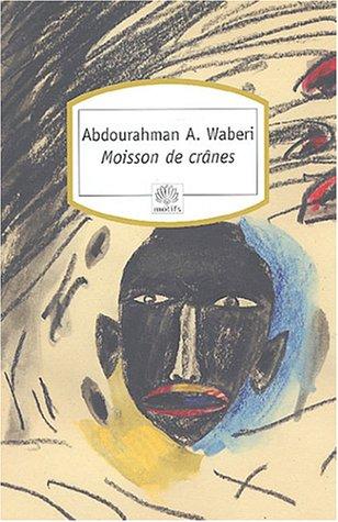Moisson de cranes: textes pour le Rwanda (2753800200) by Waberi