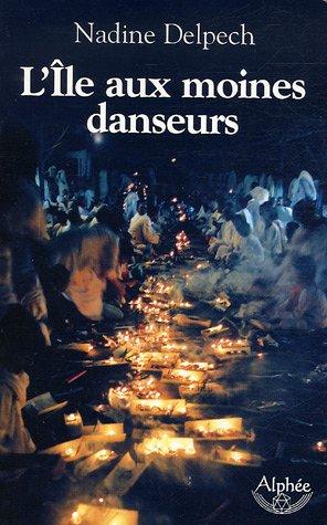 9782753801721: L'île aux moines danseurs (French Edition)