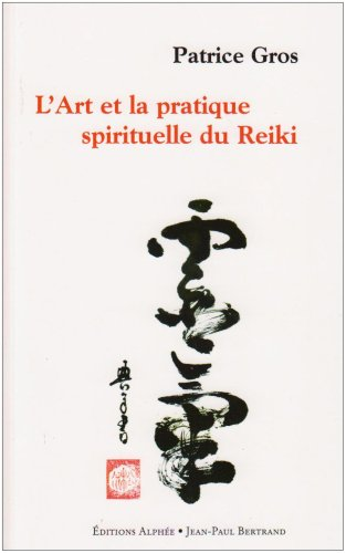 9782753801899: L'Art et la pratique spirituelle du Reiki (French Edition)