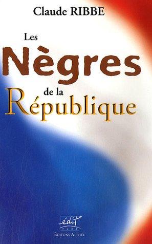 Les Nègres de la République (French Edition) (9782753802186) by [???]