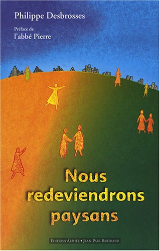 9782753802476: Nous redeviendrons paysans (French Edition)