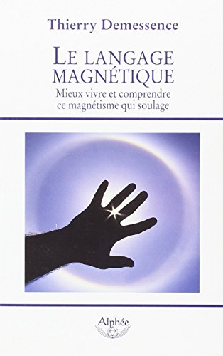 9782753802490: Le langage magnétique (French Edition)