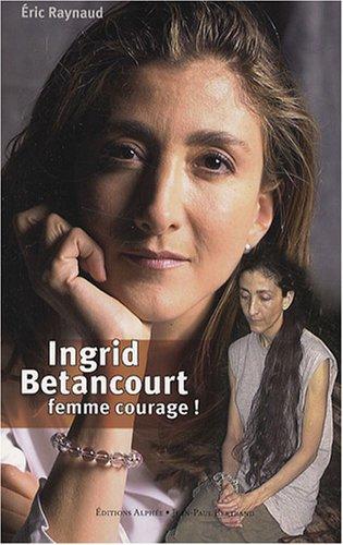 9782753802674: Ingrid Betancourt : Femme courage !