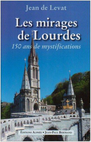9782753802896: Les mirages de Lourdes