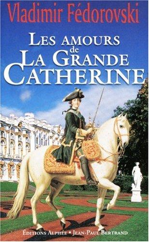 9782753804784: Les amours de la Grande Catherine