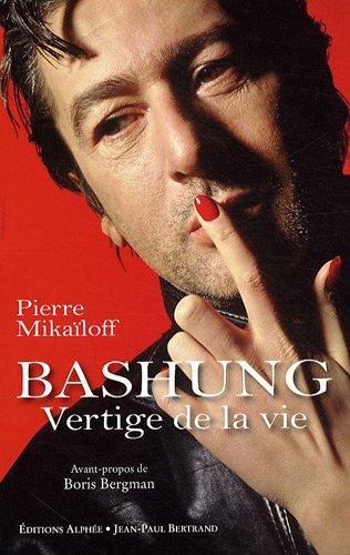 9782753804821: Alain Bashung : Vertige de la vie