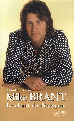 9782753805682: Mike Brant : Le chant du d�sespoir