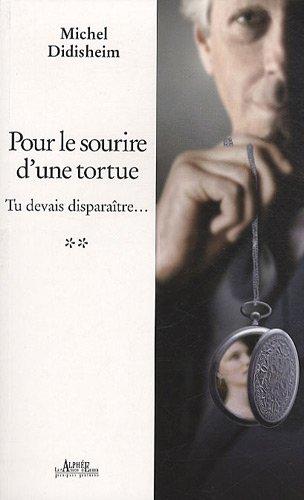Pour le sourire d'une tortue, Tome 2: Michel Didisheim