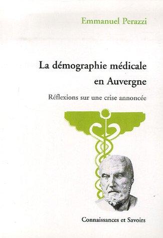 La demographie medicale en Auvergne Reflexions sur une crise: Perazzi Emmanuel