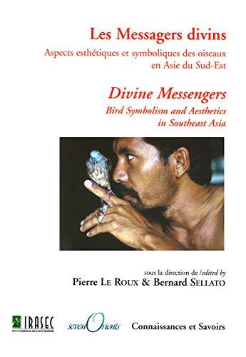 Les Messagers divins: Aspects esthétiques et symboliques des oiseaux en Asie du Sud-Est &#...