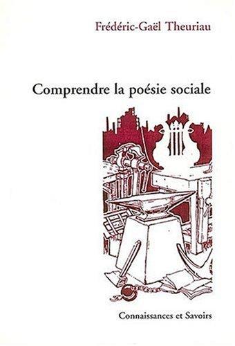 Comprendre la poésie sociale: Theuriau Fr�d�ric Gael