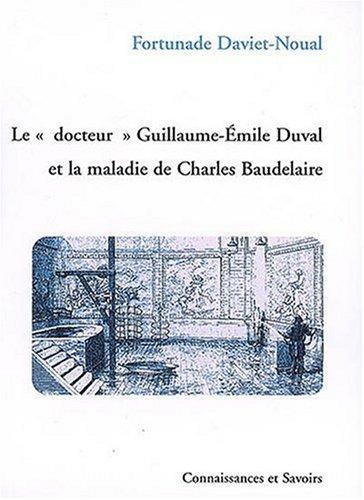 9782753901094: Le docteur Guillaume-Emile Duval et la maladie de Charles Baudelaire
