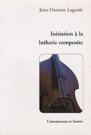 9782753901148: Initiation à la lutherie composite