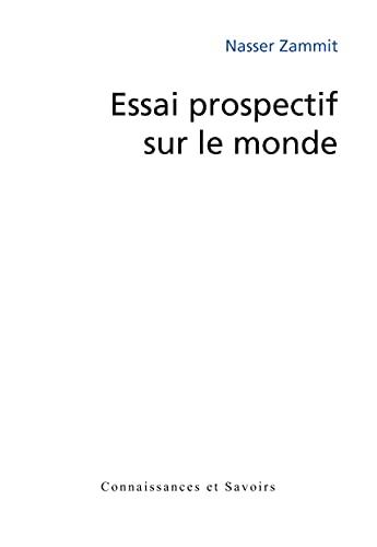 9782753901520: Essai Prospectif Sur le Monde