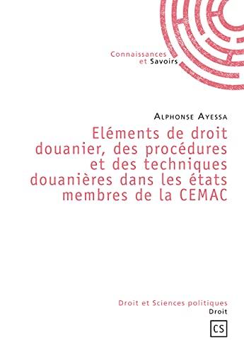 9782753901537: Elements de Droit Douanier,des Procédures et des Techniques Douanieres Dans les Etats Membres