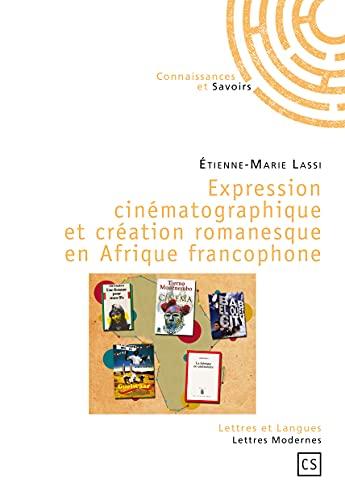 9782753902480: Expression Cinematographique et Creation Romanesque en Afrique Francophone