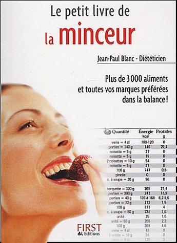 9782754000093: Le petit livre de la minceur : Plus de 3000 aliments et toutes vos marques préférées dans la balance !