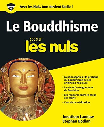 Le Bouddhisme pour les Nuls (French Edition): Jonathan Landaw