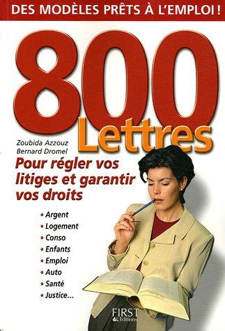 9782754001076: 800 lettres : Pour r�gler vos litiges