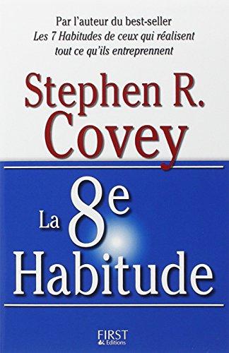 La 8e Habitude (French Edition): Stephen R. Covey