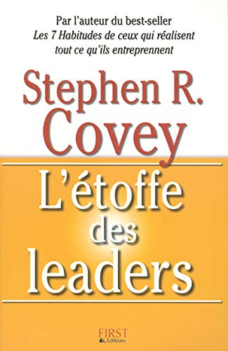 L'étoffe des leaders (French Edition): Stephen-R Covey