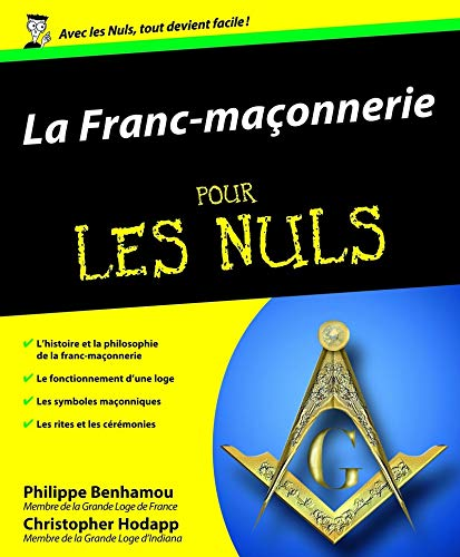 La Franc-maçonnerie pour les Nuls (French Edition): Collectif
