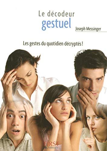 Le Petit Livre De: Le Decodeur Gestuel: Joseph Messinger