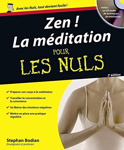 Zen ! La méditation pour les Nuls: Bodian, Stephan
