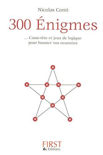 300 Enigmes:. Casse-tete et Jeux de Logique Pour Booster Vos Neurones: Conti, Nicolas